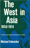 THE WEST IN ASIA : 1850 - 1914 : A Concise Survey History of Imperialism and Its Effects