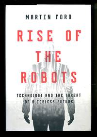 image of Rise of the Robots: Technology and the Threat of a Jobless Future