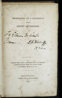 Memoranda of a Residence at the Court of London by Richard Rush, envoy extraordinary and minister plenipotentiary from the United States of America, from 1817 to 1825