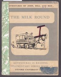 The Milk Round : Adventures of John, Bill and Red -  Adventures in Reading Supplementary Series Book 3A