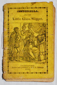 Cinderella, Or The Little Glass Slipper. Embellished with Neat Engravings