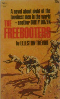 The Freebooters: A novel about eight of the toughest men in the world -- another Dirty Dozen