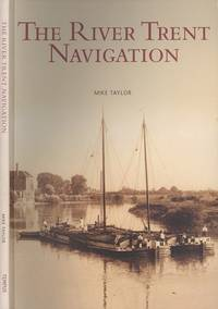 image of The River Trent Navigation: Images of England (The archive photographs series)