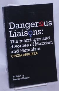 image of Dangerous Liaisons: The marriages and divorces of Marxism and Feminism