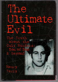 The Ultimate Evil. The Truth About the Cult Murders: Son of Sam and Beyond