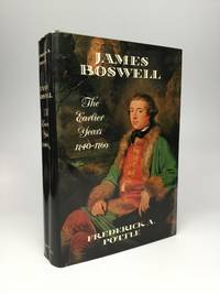 JAMES BOSWELL: The Earlier Years, 1740-1769 [and] The Later Years, 1769-1795