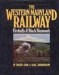 The Western Maryland Railway Fireballs and Black Diamonds