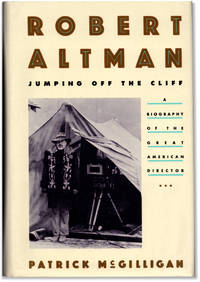 image of Robert Altman: Jumping Off the Cliff: A Biography of the Great American Director.