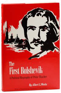 The First Bolshevik: A Political Biography of Peter Tkachev