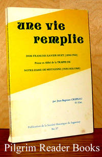 Une Vie Remplie, Dom Francois-Xavier Huet (1898-1968) by  O.Cist  Jean-Baptiste - Paperback - Signed - 1980 - from Pilgrim Reader Books - IOBA and Biblio.co.uk