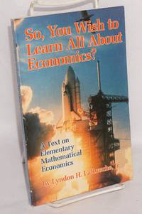 image of So, You Wish to Learn All About Economics?: A Text on Elementary Mathematical Economics