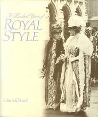 image of A HUNDRED YEARS OF ROYAL STYLE.