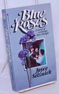 image of Blue Roses: a novel of a strange love triangle