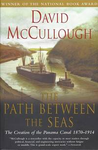 image of The Path Between The Seas: The Creation of the Panama Canal 1870-914
