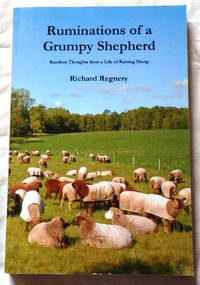 Ruminations of a Grumpy Shepherd: Random Thoughts from a Life of Raising Sheep