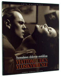 The Years of Innocence: Erotically Charged Scenes from Finnish Films/Viattomuuden Vuosikymmenet: Suomalaisen Elokuvan Erotiikkaa
