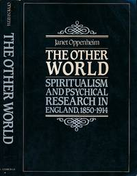 The Other World. Spiritualism and Psychical Research in England, 1850 - 1914