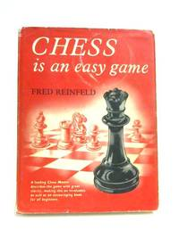 Chess is an Easy Game by Fred Reinfeld - Hardcover - 1970 - from World of Rare Books and Biblio.com