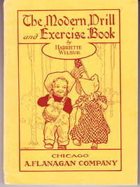 The Modern Drill and Exercise Book: A Collection of Entirely New  and Original Drills, Pantomimes and Exercises