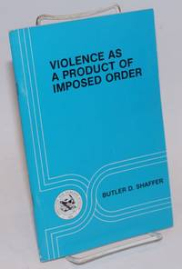 image of Violence as a product of imposed order