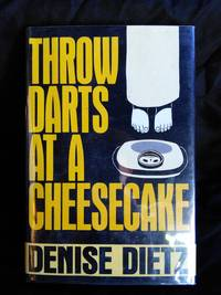 Throw Darts at a Cheesecake by Denise Dietz - Signed First Edition - 1992 - from Mutiny Information Cafe (SKU: 126420)
