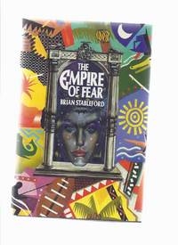 The Empire of Fear --by Brian Stableford -a signed Copy