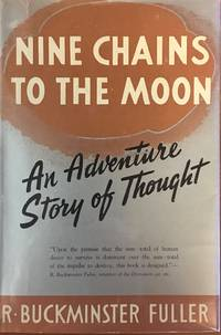 NINE CHAINS TO THE MOON An adventure story of thought.