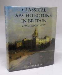 Classical Architecture in Britain: The Heroic Age
