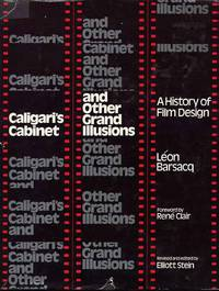 Caligari's Cabinet And Other Grand Illusions. A History Of Film Design.