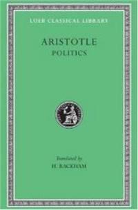 Aristotle: Politics (Loeb Classical Library No. 264)