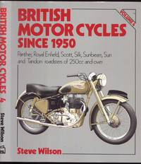 British Motor Cycles Since 1950: Panther, Royal Enfield, Scott, Silk, Sunbeam, Sun and Tandon: roadsters of 250cc and over Volume 4
