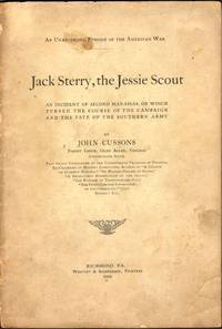 Jack Sterry, the Jessie Scout. An Incident of Second Manassas, on Which Turned the Course of the...