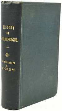 THE HISTORY AND ANTIQUITIES OF THE COUNTY OF THE TOWN OF CARRICKFERGUS.  FROM THE EARLIEST RECORDS TILL 1839.  ALSO, A STATISTICAL SURVEY OF SAID COUNTY