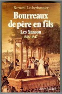 Bourreaux de père en fils : les Sanson, 1688-1847