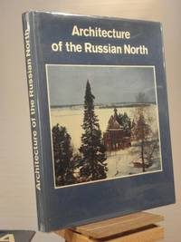 Architecture of the Russian North: 12th - 19th Centuries