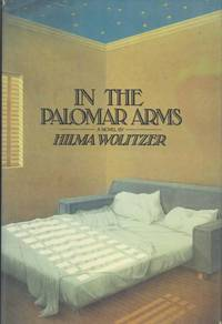 In the Palomar Arms: A Novel. by Hilma Wolitzer - First Ed, so stated.  - 1983. - from Black Cat Hill Books and Biblio.com