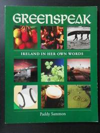 Greenspeak: Ireland in Her Own Words by Paddy Sammon - Hardcover - 2002 - from Tannery Books and Biblio.com