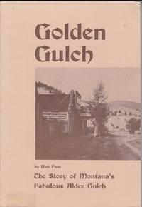Golden Gulch -- The Story of Montana's Fabulous Alder Gulch