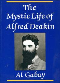 The Mystic Life of Alfred Deakin.