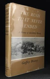 The Rush That Never Ended; A History of Australian Mining