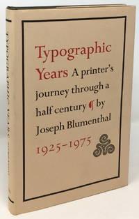 Typographic Years: A Printer's Journey through a Half Century  1925 1975