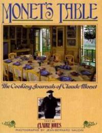 Monet's Table: The Cooking Journals of Claude Monet by Claire Joyes - 2006-09-08