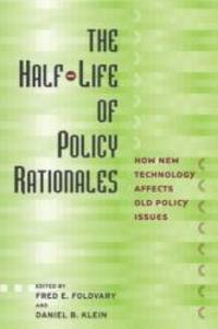 The Half-Life of Policy Rationales: How New Technology Affects Old Policy Issues (Cato Institute...