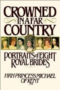 Crowned in a Far Country: Portraits of Eight Royal Brides