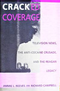 image of Cracked Coverage. Television News, the Anti-Cocaine Crusade, and the Reagan Legacy