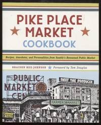 Pike Place Market Cookbook ;  Recipes, Anecdotes, and Personalities from  Seattle's Renowned Public Market  Recipes, Anecdotes, and Personalities  from Seattle's Renowned Public Market