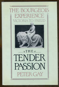 image of The Tender Passion: The Bourgeois Experience-Victoria to Freud, Volume II