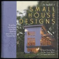 Big Book of Small House Designs :  75 Award-Winning Plans for Your Dream  House, All 1,250 Square Feet or Less  75 Award-Winning Plans for Your  Dream House, All 1,250 Square Feet or Less