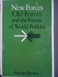 New Forces, Old Forces and the Future of World Politics