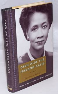 image of Open wide the freedom gates; a memoir, foreword by Maya Angelou